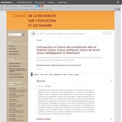 L'introduction en France des compétences dans la scolarité unique. Enjeux politiques, enjeux de savoir, enjeux pédagogiques et didactiques