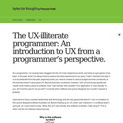 The UX-illiterate programmer: An introduction to UX from a programmer's perspective. – bytes for thought