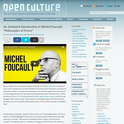 "An Animated Introduction to Michel Foucault, ""Philosopher of Power"""