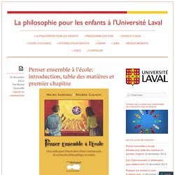 Penser ensemble à l'école: introduction, table des matières et premier chapitre « Philosophie pour les enfants à l'Université Laval