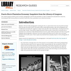 Introduction - Puerto Rico's Plantation Economy: Snapshots from the Library of Congress - Research Guides at Library of Congress