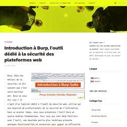 Introduction à Burp, l'outil dédié à la sécurité des plateformes web