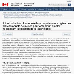 3.1 Introduction : Les nouvelles compétences exigées des professionnels de musée pour obtenir un emploi nécessitant l'utilisation de la technologie - Canada.ca