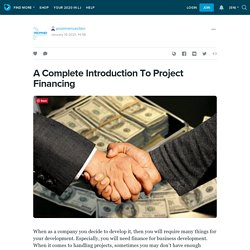 A Complete Introduction To Project Financing