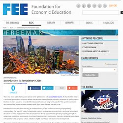 Introduction to Proprietary Cities : Blog : Foundation for Economic Education