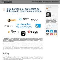 Introduction aux protocoles de diffusion de contenus multiroom
