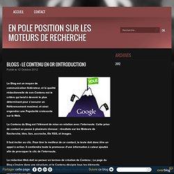 Blogs : Le Contenu en Or (introduction) - En Pole Position sur les Moteurs de Recherche