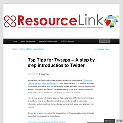 Top Tips for Tweeps – A step by step introduction to Twitter