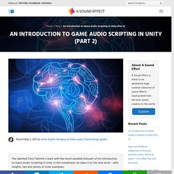An Introduction to Game Audio Scripting in Unity (Part 2)