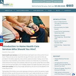 Home Health Care Services-Who Should You Hire?