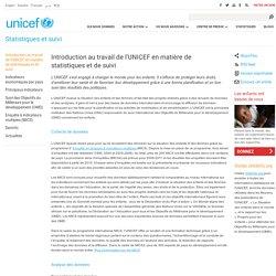 Introduction au travail de l'UNICEF en matière de statistiques et de suivi
