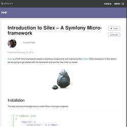 Introduction to Silex - A Symfony Micro-framework