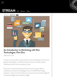 An Introduction to Marketing with New Technologies: Part One - All Told Stream from Allison + Partners