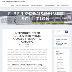 Introduction to 10GbE/25GbE/40GbE/100GbE Fiber Optic Cabling - Fiber Transceiver Solution