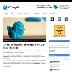 An introduction to using Twitter as a teacher