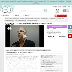 CULTURE NUMÉRIQUE : 01 Introduction générale - Centre d'Enseignement Multimédia Universitaire (C.E.M.U.) Université de Caen Basse-Normandie