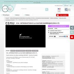 01A - Introduction à la culture numérique (CN16-17) - Centre d'Enseignement Multimédia Universitaire (C.E.M.U.) Université de Caen Normandie