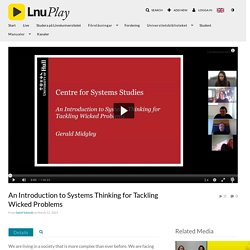 An Introduction to Systems Thinking for Tackling Wicked Problems - LnuPlay - Linnaeus University MediaSpace