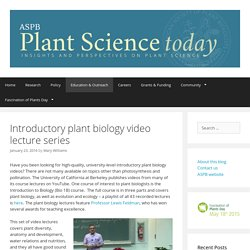 Introductory plant biology video lecture series