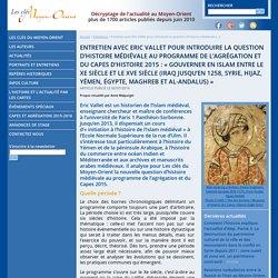 Entretien avec E. Vallet pour introduire la question « Gouverner en Islam entre le Xe siècle et le XVe siècle (Iraq jusqu'en 1258, Syrie, Hijaz, Yémen, Égypte, Maghreb et al