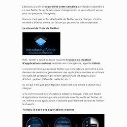 Twitter Fabric : le plan pour s'introduire dans toutes nos applications mobiles