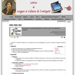 Introduire l'autobiographie en 3ème avec les tablettes tactiles - [Lettres & Langues et Cultures de l'Antiquité]