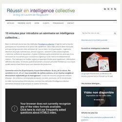 10 minutes pour introduire un séminaire en intelligence collective... - Le blog de Laurent de Rauglaudre