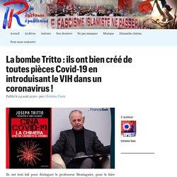 La bombe Tritto : ils ont bien créé de toutes pièces Covid-19 en introduisant le VIH dans un coronavirus !
