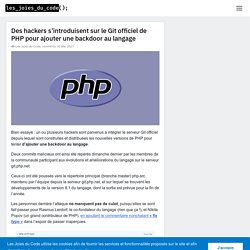 Des hackers s'introduisent sur le Git officiel de PHP pour ajouter une backdoor au langage