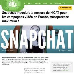 Snapchat introduit la mesure de MOAT pour les campagnes vidéo en France, transparence maximum !
