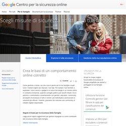 Guida introduttiva – Per le famiglie – Centro per la sicurezza online – Google