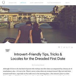 Introvert-Friendly Tips & Tricks for the Dreaded First Date
