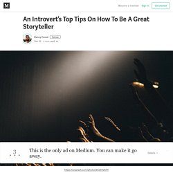 An Introvert's Top Tips On How To Be A Great Storyteller