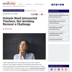 Schools Need Introverted Teachers, But Avoiding Burnout a Challenge