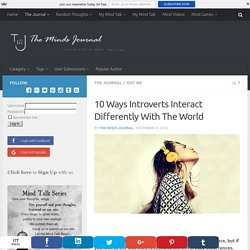 10 Ways Introverts Interact Differently With The World - The Minds Journal