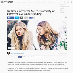 10 Times Introverts Are Frustrated By An Extrovert's Misunderstanding