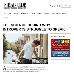 The science behind why introverts struggle to speak