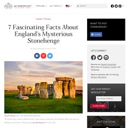 7 Intruiging Facts About Stonehenge, England's Mysterious Neolithic Ruin