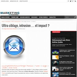 Ultra ciblage, intrusion ... et impact