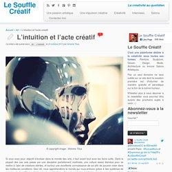 L'intuition et l'acte créatif - Le Souffle Créatif