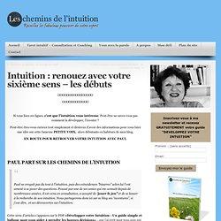 Intuition : renouer avec votre sixième sens - les débuts