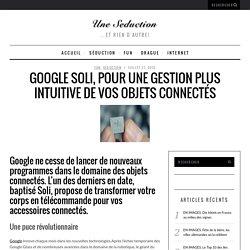 Google Soli, pour une gestion plus intuitive de vos objets connectés