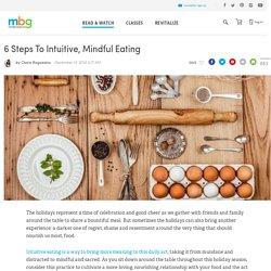 6 Steps To Intuitive, Mindful Eating - mindbodygreen