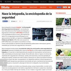 Nace la Intypedia, la enciclopedia de la seguridad en Bitelia (Web 2.0)