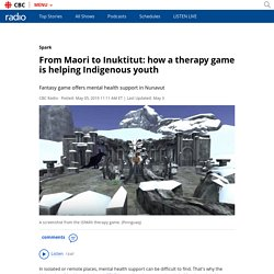 From Maori to Inuktitut: how a therapy game is helping Indigenous youth