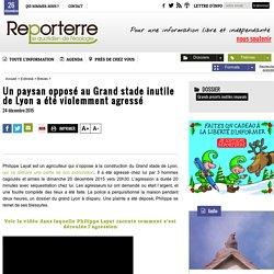 Un paysan opposé au Grand stade inutile de Lyon a été violemment agressé