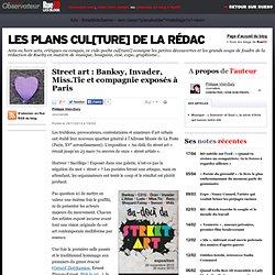 Street art: Banksy, Invader, Miss.Tic et compagnie exposés à Paris | Les plans cul[ture] de la rédac