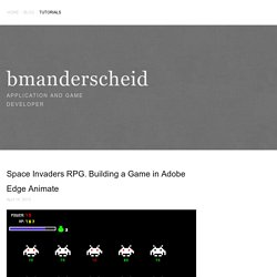Space Invaders RPG. Building a Game in Adobe Edge Animate — bmanderscheid