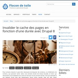 Invalider le cache des pages en fonction d'une durée avec Drupal 8