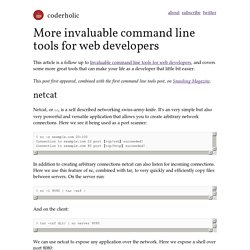More invaluable command line tools for web developers
